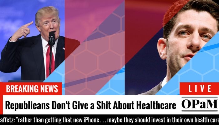 News Flash: Republicans Don't Give a Shit About Your Healthcare